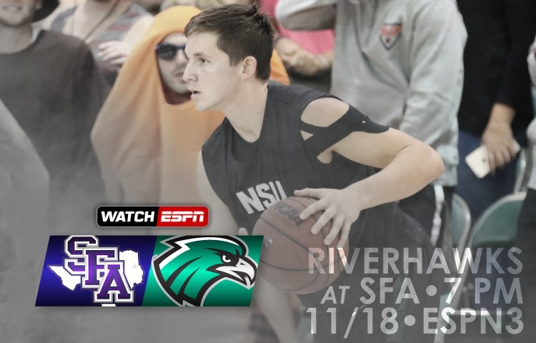 RiverHawks travel to Stephen F  Austin for exhibition